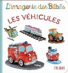 L'IMAGERIE DES BÉBÉS - LES VÉHICULES