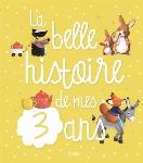 LA BELLE HISTOIRE DE MES 3 ANS