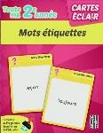 CARTES ÉCLAIR - 2E ANNÉE - MOTS ÉTIQUETTES