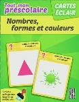 CARTES ÉCLAIR - PRÉSCOLAIRE - NOMBRES, FORMES ET COULEURS